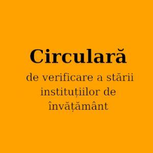 Circulara de verificare a stării instituțiilor de învățământ